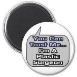 Confíeme en. Soy cirujano plástico Imanes
