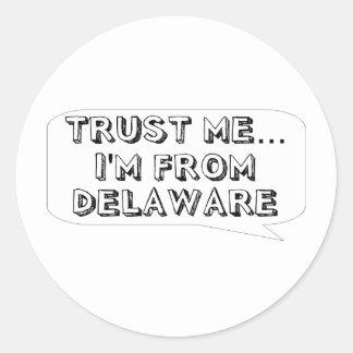 Confíeme en… Soy de Delaware Etiquetas Redondas