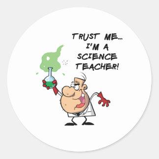 Confíeme en… Soy profesor de ciencias Pegatina Redonda