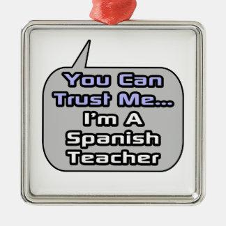 Confíeme en. Soy profesor español Adornos De Navidad