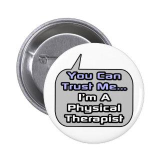 Confíeme en. Soy terapeuta físico Pin