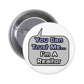 Confíeme en. Soy un agente inmobiliario Pin Redondo De 2 Pulgadas