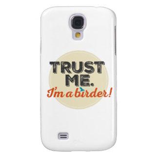 Confíeme en. ¡Soy un Birder! Emblema Funda Para Galaxy S4