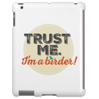 Confíeme en. ¡Soy un Birder! Emblema Funda Para iPad