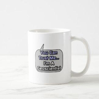 Confíeme en Soy un Geoscientist Tazas De Café