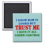 Confíeme en - todo bajo control imán de nevera