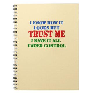 Confíeme en -- Todos bajo control Spiral Notebook