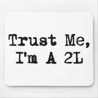 Confíeme en, yo son A 2L Alfombrillas De Ratón
