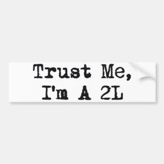 Confíeme en, yo son A 2L Pegatina De Parachoque