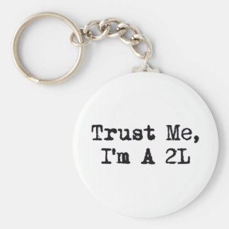 Confíeme en, yo son A 2L Llavero Personalizado