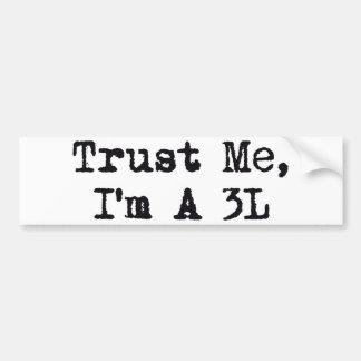Confíeme en, yo son A 3L Pegatina De Parachoque