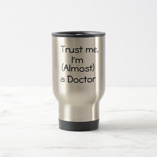 Confíeme en, yo son (casi) un doctor - posición taza de café