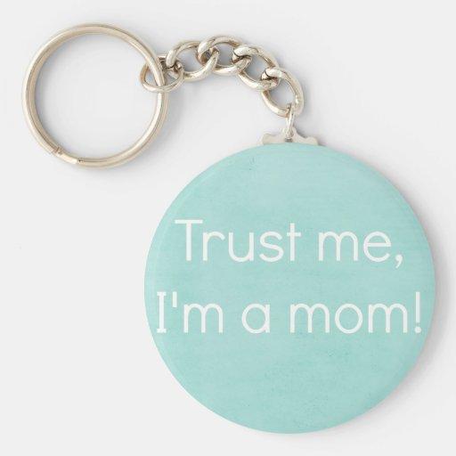 """""""Confíeme en, yo son llavero de una mamá"""""""