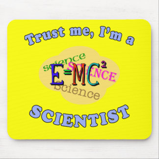 Confíeme en, yo son productos de un científico tapete de raton