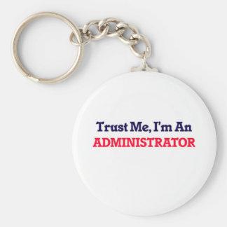 Confíeme en, yo son un administrador llavero redondo tipo pin