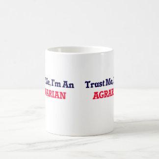 Confíeme en, yo son un agrario taza de café