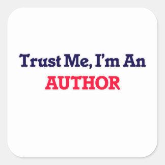 Confíeme en, yo son un autor pegatina cuadrada