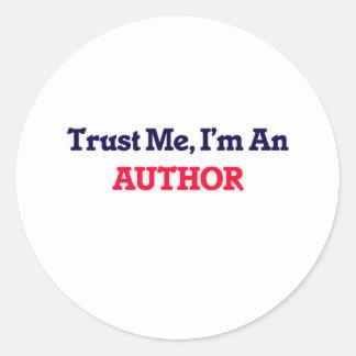 Confíeme en, yo son un autor pegatina redonda