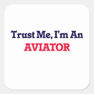 Confíeme en, yo son un aviador pegatina cuadrada