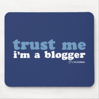 Confíeme en yo son un Blogger LiveJournal Alfombrillas De Ratones