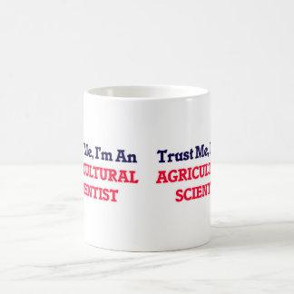 Confíeme en, yo son un científico agrícola taza de café