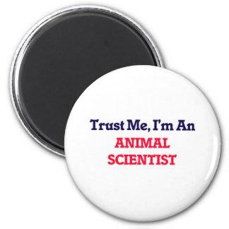 Confíeme en, yo son un científico animal imán redondo 5 cm