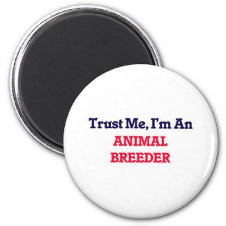 Confíeme en, yo son un criador animal imán redondo 5 cm