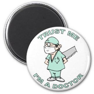 Confíeme en, yo son un doctor imán redondo 5 cm