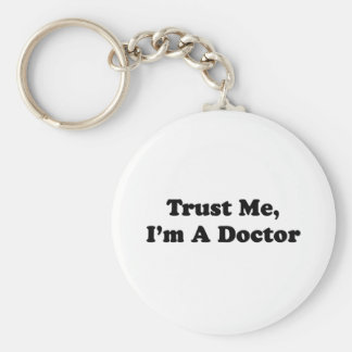 Confíeme en, yo son un doctor llaveros personalizados