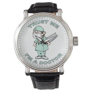 Confíeme en, yo son un doctor relojes de mano