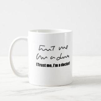Confíeme en, yo son un doctor taza