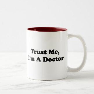 Confíeme en, yo son un doctor tazas