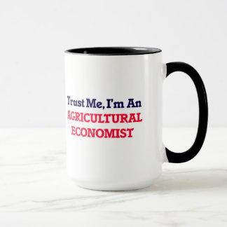 Confíeme en, yo son un economista agrícola taza