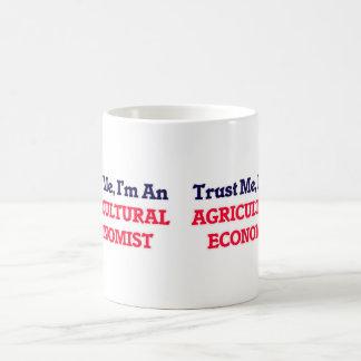 Confíeme en, yo son un economista agrícola taza de café