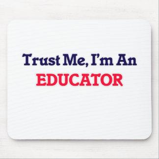 Confíeme en, yo son un educador tapete de ratón