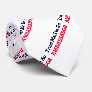 Confíeme en, yo son un embajador corbatas personalizadas