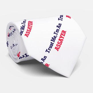Confíeme en, yo son un ensayador corbatas