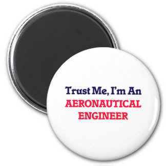 Confíeme en, yo son un ingeniero aeronáutico imán redondo 5 cm