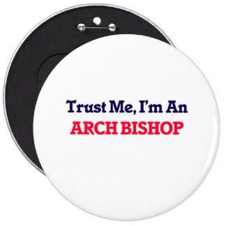 Confíeme en, yo son un obispo del arco pin redondo de 6 pulgadas