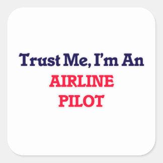 Confíeme en, yo son un piloto de la línea aérea pegatina cuadrada