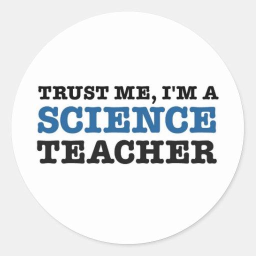Confíeme en, yo son un profesor de ciencias pegatina redonda