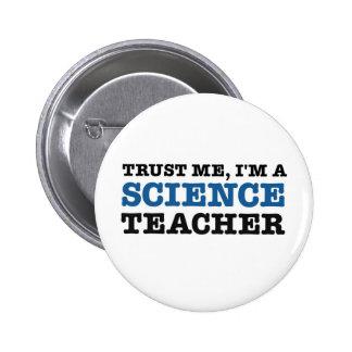 Confíeme en, yo son un profesor de ciencias pin redondo 5 cm