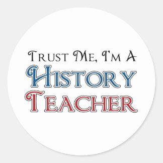 Confíeme en, yo son un profesor de la historia pegatina redonda