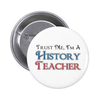 Confíeme en, yo son un profesor de la historia pins