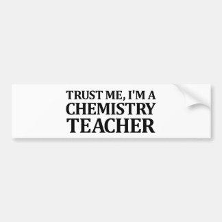 Confíeme en, yo son un profesor de la química pegatina para auto