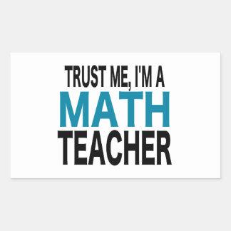 Confíeme en, yo son un profesor de matemáticas (la pegatina rectangular