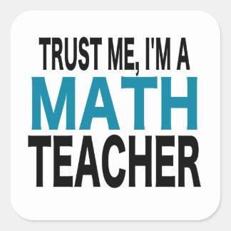 Confíeme en, yo son un profesor de matemáticas (la pegatina cuadrada