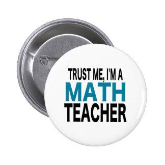Confíeme en, yo son un profesor de matemáticas (la pin redondo de 2 pulgadas