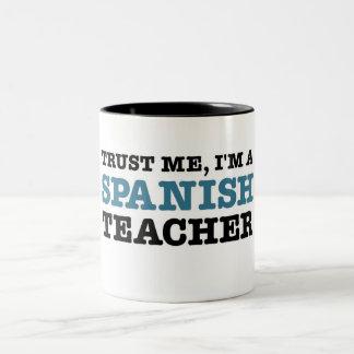 Confíeme en, yo son un profesor español taza
