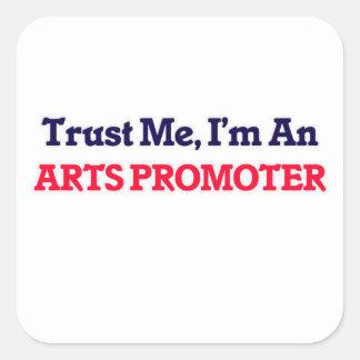 Confíeme en, yo son un promotor de los artes pegatina cuadrada